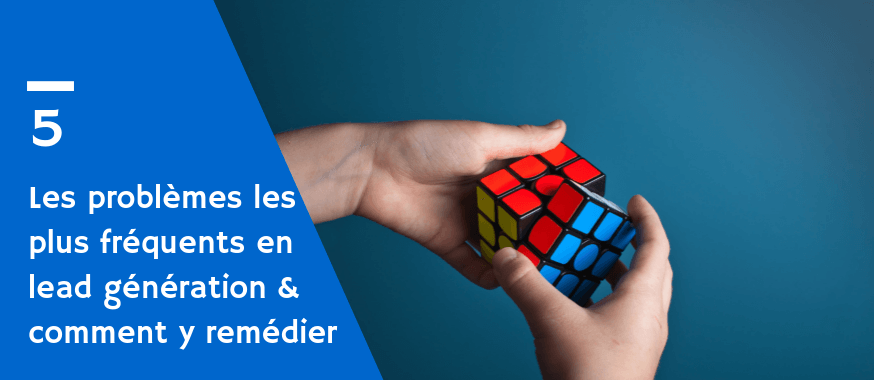 5 problemes et solutions leadgen